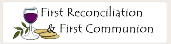 2021 First Reconciliation & First Holy Communion Registration