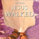 "Widowed Friends presents a Lenten Movie: ""Where Jesus Walked"""