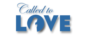 Called to Love: An opportunity to come together, reflect