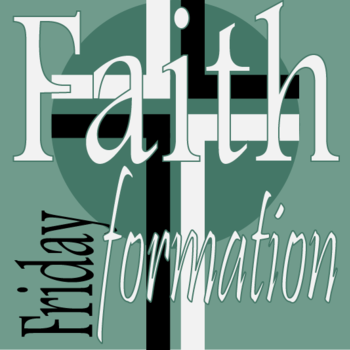 Friday Faith Formation