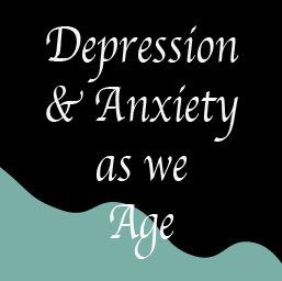 Depression & Anxiety As We Age