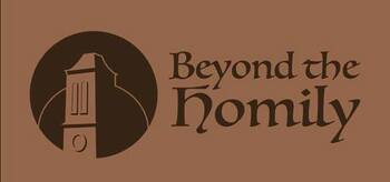 Beyond the Homily