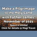 Pilgrimage to the Holy Land with Fr. James!