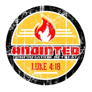 Anointed Retreat 2015- Confirmation II