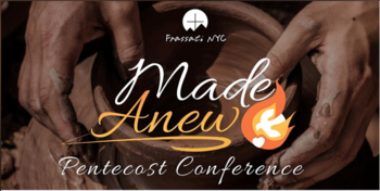 Made Anew: Pentecost Conference