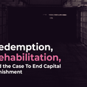 Redemption, rehabilitation, and the case to end capital punishment