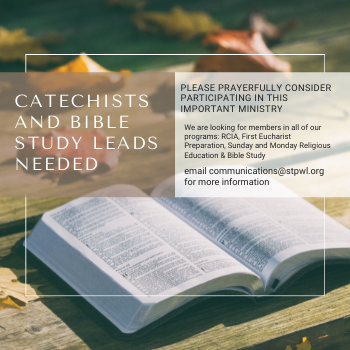 Catechists and Bible Study Leads Needed
