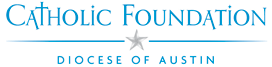 Catholic Foundation - Diocese of Austin