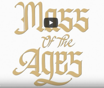 Why We Love the Mass of the Ages (Video)