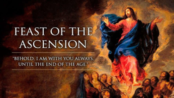 Ascension of the Lord - Holy Day of Obligation