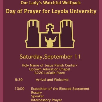 Our Lady's Watchful Woolfpack Loyola Day of Prayer