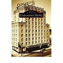 Book About the Cascadian Hotel Published