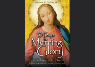 33 Days to Morning Glory Consecration Book