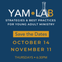 YAM•LAB Strategies & Best Practices for Young Adult Ministry