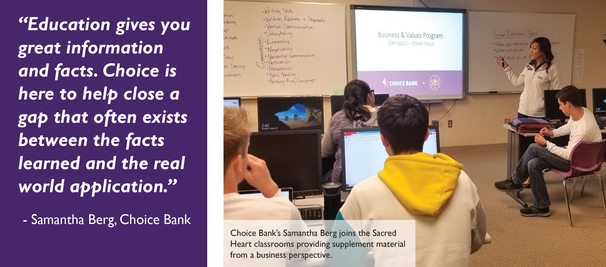 Choice Bank's Samantha Berg joins the Sacred Heart classrooms providing supplement material from a business perspective.