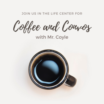 Coffee and Convos with Mr. Coyle ~ Kindergarten