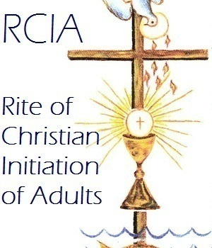 R.C.I.A. (Rite of Christian Initiation for Adults)
