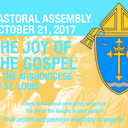 2017 Pastoral Assembly - The Joy of the Gospel