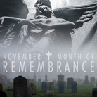 November – Month of Remembrance