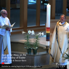 Mass for Sunday of the Sixth Sunday of Easter is online too!