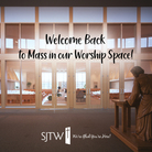 Welcome Back to Mass in our Worship Space – July 11 &12