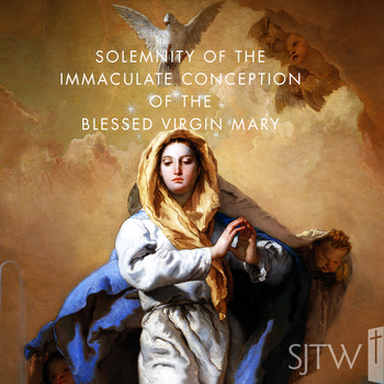 Immaculate Conception – Monday, December 9