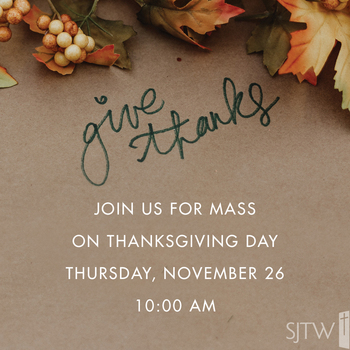 Thanksgiving Day Mass– November 26