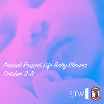 Respect Life Baby Shower – October 2-3