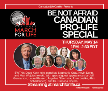 'Be Not Afraid' Canadian Pro-Life Special on Eternal Word Television Network (EWTN)
