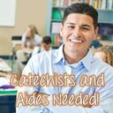 Catechists and Aides Needed!