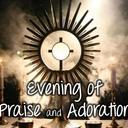 Evening Adoration And Praise - April 27th