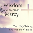 Wisdom & Works of Mercy