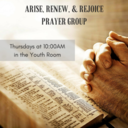 Arise, Renew, & Rejoice Prayer Group