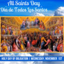 All Saints Day  <div>   (Holy Day of Obligation) </div>