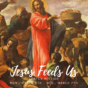 "Lenten Mission: ""Jesus Feeds Us"""
