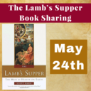Lamb's Supper Book Sharing