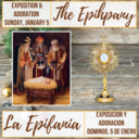 The Feast of the Epiphany Benediction & Adoration of the Blessed Sacrament