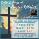 Lenten Evenings of Prayer & Reflection