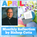 April 2019 Reflection by Bishop Cotta