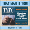 That Man Is You (Men's Group) -Spring Semester