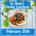St. Anne's Senior Luncheon - February