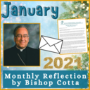 January 2021 Reflection by Bishop Cotta