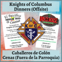 Knights of Columbus Dinners To Raise Funds For Our Priests (Offsite)