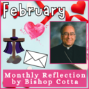 February 2021 Reflection by Bishop Cotta
