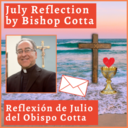 July 2021 Reflection by Bishop Cotta