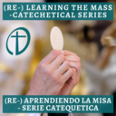 (Re-) Learning the Mass - Catechetical Series