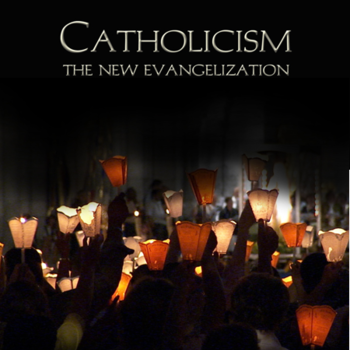 Catholicism: The New Evangelization