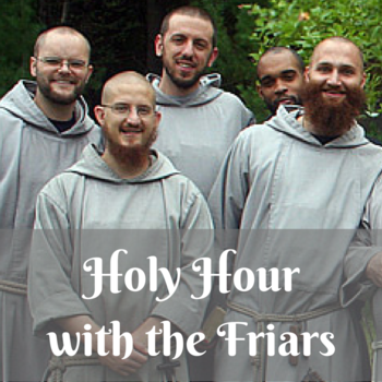 Holy Hour with the Friars January 19, 2016