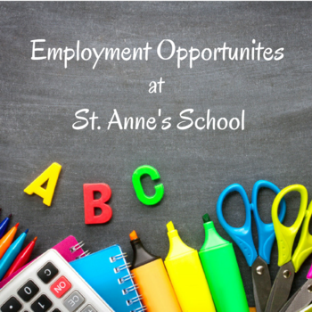Employment Opportunities at St. Anne's School