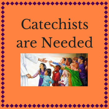 Catechists Are Needed